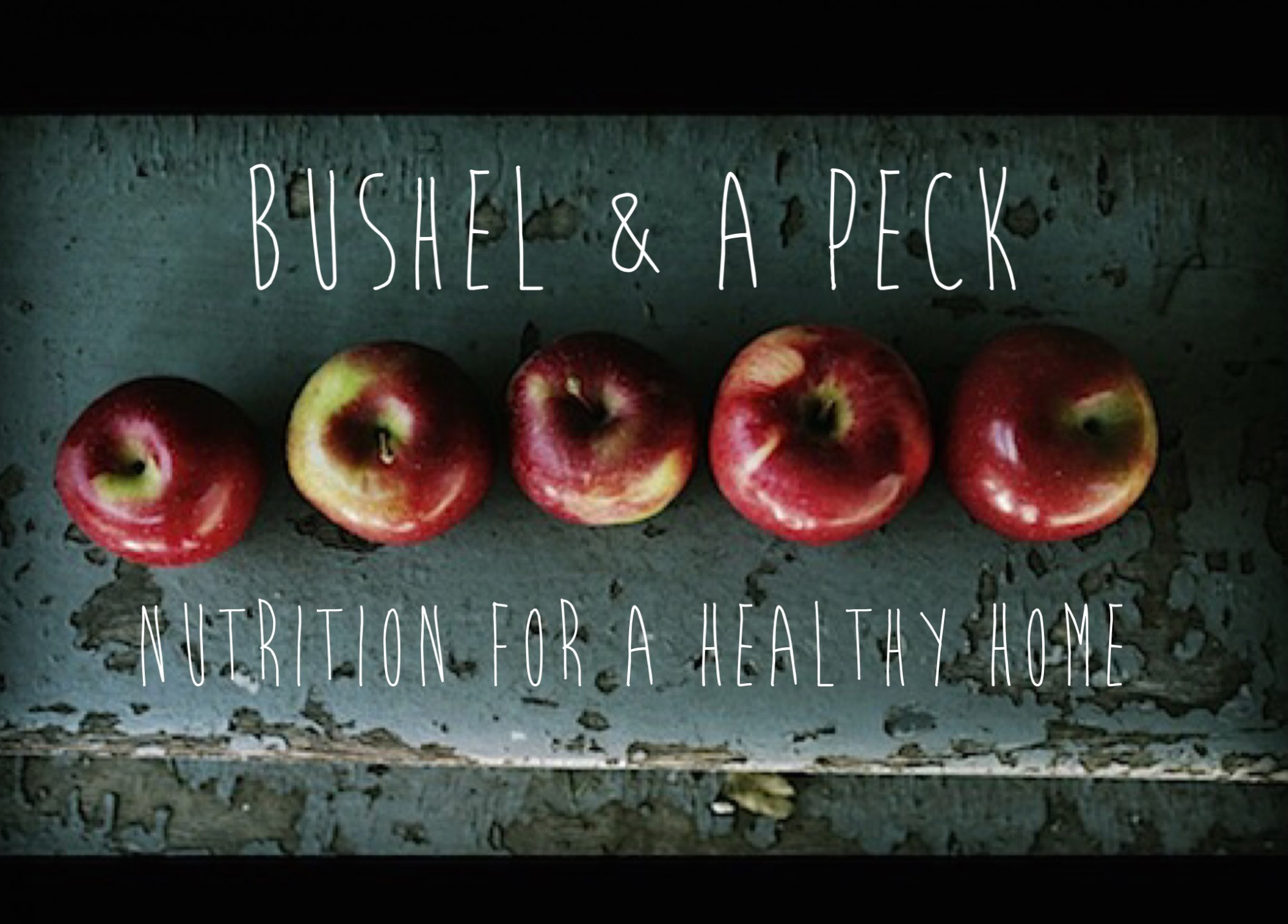 Bushel and a Peck Nutrition